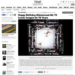 Happy Birthday, Muhammad Ali: 70 Iconic Images for 70 Years
