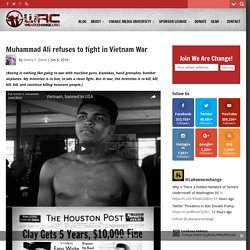 Muhammad Ali refuses to fight in Vietnam War