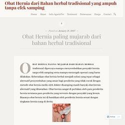 Obat Hernia paling mujarab dari bahan herbal tradisional – Obat Hernia dari Bahan herbal tradisional yang ampuh tanpa efek samping