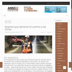 Mujeres que abrieron el camino a las minas – Revista Ansco