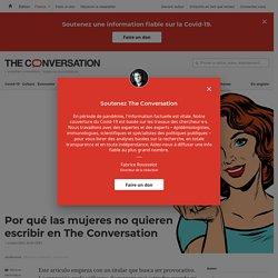 Por qué las mujeres no quieren escribir en The Conversation