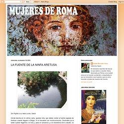 Mujeres de Roma: LA FUENTE DE LA NINFA ARETUSA