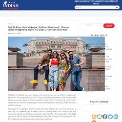 Saif Ali Khan, Rani Mukerjee, Siddhant Chaturvedi , Sharvari Wagh Wrapped Up 'Bunty Aur Babli 2' Shoot In Abu Dhabi
