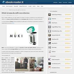 Muki: la tazza da caffé con schermo