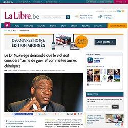 """Le Dr Mukwege demande que le viol soit considéré """"arme de guerre"""" comme les armes chimiques"""