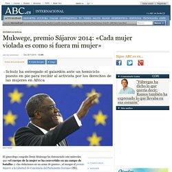Mukwege, premio Sájarov 2014: «Cada mujer violada es como si fuera mi mujer»