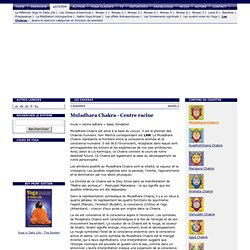 7 Muladhara Chakra (Centre racine) - Les Chakras