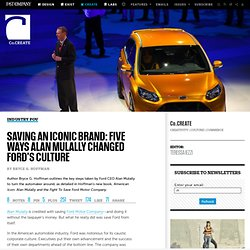 Saving An Iconic Brand: Five Ways Alan Mulally Changed Ford's Culture