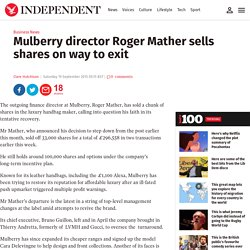 Mulberry director Roger Mather sells shares on way to exit