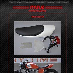 Mule Motorcycles Store: Mule Seat Kit