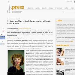 2. Arte, mulher e feminismo: muito além de Frida Kahlo