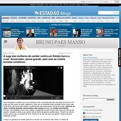 A saga das mulheres de caráter contra um Estado burro e cruel. Governador, pense grande: pare com as inúteis revistas vexatórias - Bruno Paes Manso