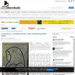 Aurora Marco: ''As mulheres fôrom a coluna vertebral da guerrilha galega''
