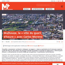Mulhouse, la «ville du quart d'heure» avec Carlos Moreno