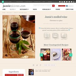 jamie's mulled wine | Jamie Oliver | Food | Jamie Oliver (UK)