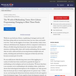 """The World of Multiasking Teens: How Library Programming Changing to Meet These Needs"" by Hill, Rebecca - Young Adult Library Services, Vol. 8, Issue 4, Summer 2010"