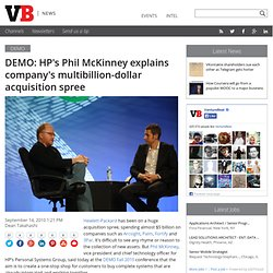 DEMO: HP's Phil McKinney explains company's multibillion-dollar acquisition spree