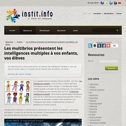 Les multibrios présentent les intelligences multiples à vos enfants, vos élèves - Instit.info