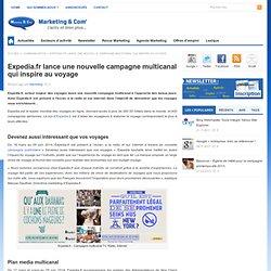 Expedia.fr lance une nouvelle campagne multicanal qui inspire au voyage