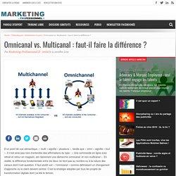 Omnicanal vs. Multicanal : faut-il faire la différence
