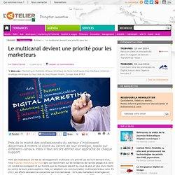 Le multicanal devient une priorité pour les marketeurs
