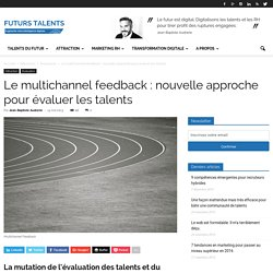 """Le """"multichannel feedback"""", nouvelle approche pour évaluer les talents"""