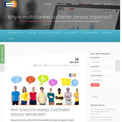 Why is multichannel customer service important? - Kapdesk