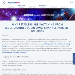 Why Retailers are Switching from Multichannel to an Omni Channel Payment Solution