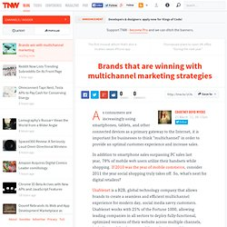 Brands that are winning with multichannel marketing strategies