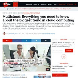 Multicloud: Everything you need to know about the biggest trend in cloud computing