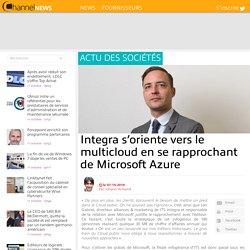 Integra s'oriente vers le multicloud en se rapprochant de Microsoft Azure