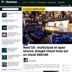 Next'19 : multicloud et open source, Google Cloud mise sur un cloud débridé