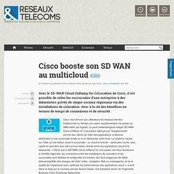 Cisco booste son SD WAN au multicloud - Actualités RT Cloud / Virtualisation