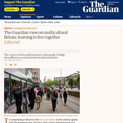 The Guardian view on multicultural Britain: learning to live together
