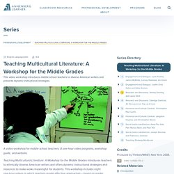 Teaching Multicultural Literature: A Workshop for the Middle Grades - Annenberg Learner
