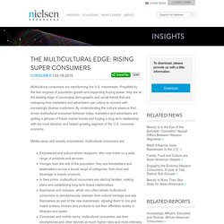 The Multicultural Edge: Rising Super Consumers