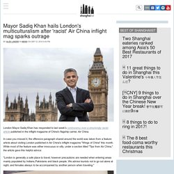 Mayor Sadiq Khan hails London's multiculturalism after 'racist' Air China inflight mag sparks outrage: Shanghaiist