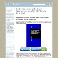 Multiculturalismo Lotte Per Il Riconoscimento ePub PDF Kindle Download - Berachotya