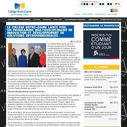 Collège Notre-Dame de Rivière-du-Loup» » Le Collège Notre-Dame lance PISE, un programme multidisciplinaireen innovation et développement de solutions entrepreneuriales