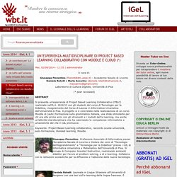 Un'esperienza multidisciplinare di Project Based Learning Collaborativo con Moodle e Cloud (*)