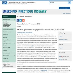 CDC EID - Volume 22, Number 9—September 2016. Au sommaire notamment: Multidrug-Resistant Staphylococcus aureus, India, 2013–2015