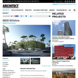 MAD Architects, Los Angeles, California, United States, Mixed-Use, Multifamily, New Construction