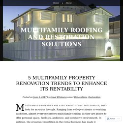 5 Multifamily Property Renovation Trends to Enhance its Rentability