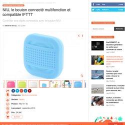 NIU, le bouton connecté multifonction et compatible IFTTT