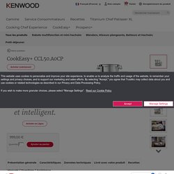 Robot multifonction cuiseur CookEasy+ CCL50.A0CP kenwood france