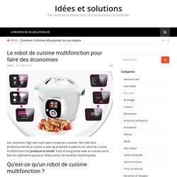 Le robot de cuisine multifonction pour faire des économies - Idées et solutions