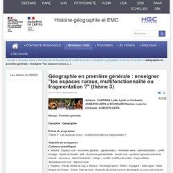 """HGCréteil - Géographie en première générale : enseigner """"les espaces ruraux, multifonctionnalité ou fragmentation ?"""" (thème 3)"""