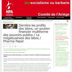 Derrière les profits des labos, un soutien financier multiforme des pouvoirs publics / Le mégabusiness des labos / Pharma Paper