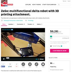 ZeGo: multifunctional delta robot with 3D printing attachment.