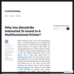 Why You Should Be Interested To Invest In A Multifunctional Printer? – ricohindiablog